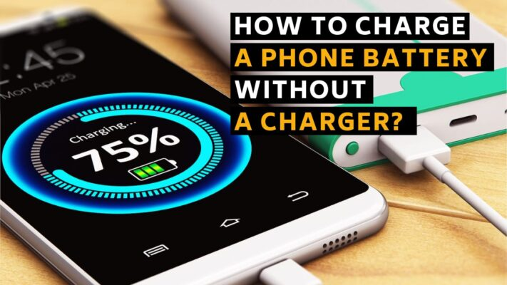 How to Charge a Phone Battery Without a Charger